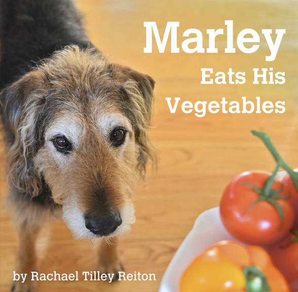 Marley Eats His Vegetables by Rachael Reiton, published by Reiton Publishing